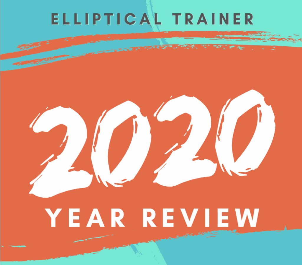 2020: The Year in Review | Elliptical trainers